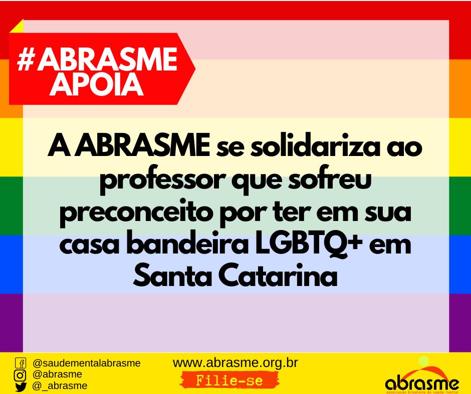 ABRASME se solidariza ao professor que sofreu preconceito por bandeira LGBTQ+ em Santa Catarina